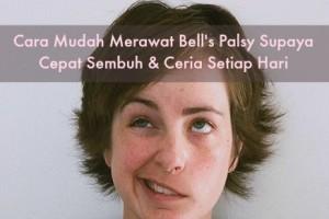 Cara Mudah Merawat Bell's Palsy SupayaCepat