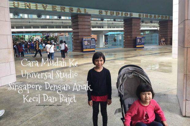 Cara Mudah Ke Universal Studio Singapore Dengan Anak Kecil Dan Bajet