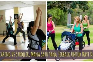 Babywearing Vs Stroller, Mana Satu Yang Terbaik Untuk Bayi Dan Ibu?
