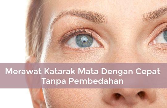 Merawat Katarak Mata Dengan Cepat Tanpa Pembedahan
