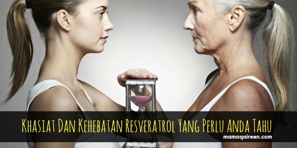 Khasiat Dan Kehebatan Resveratrol Yang Perlu Anda Tahu