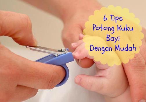 6 tips potong kuku bayi dengan mudah