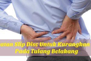 Rawatan Slip Disc Untuk Kurangkan Sakit Pada Tulang Belakang